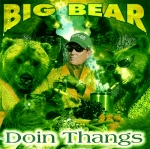 Big_Bear_'Doin_Thangs'_Album_Cover